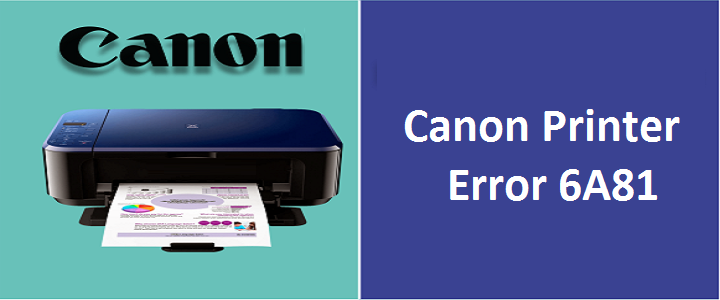Canon Printer Error 6A81