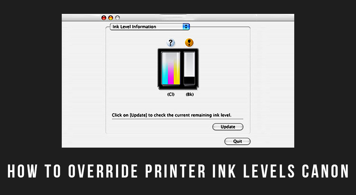 how to override printer ink levels canon